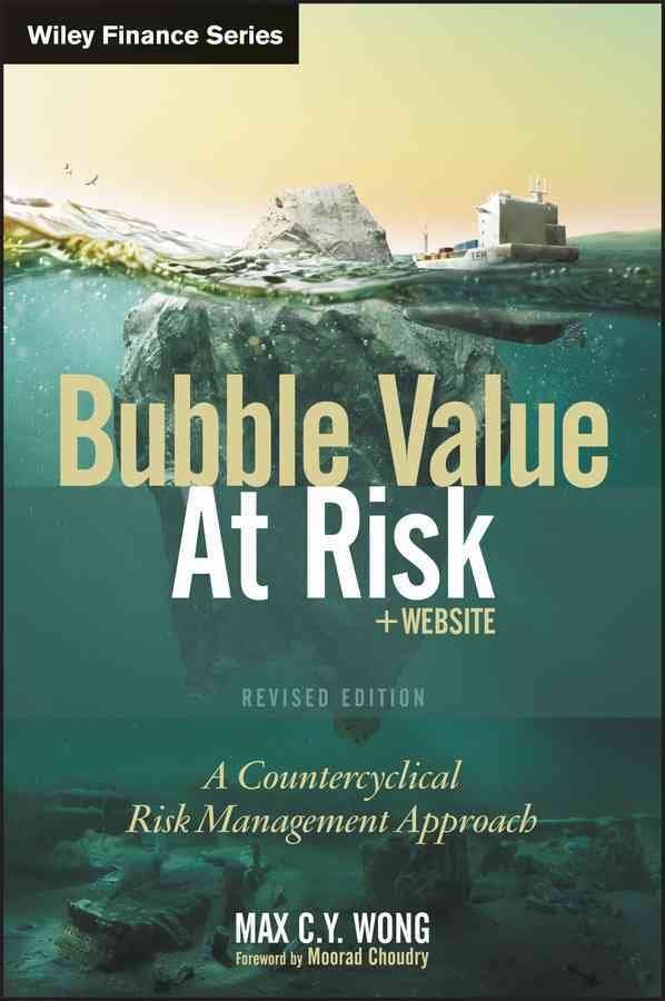 Bubble Value at Risk By Wong, Max C. Y.